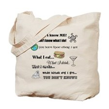 You don't know ME! Tote Bag