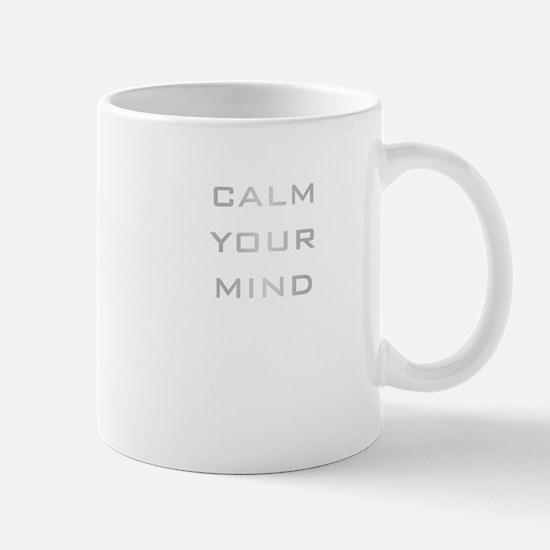 Calm Your Mind Mug