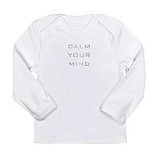 Calm Your Mind Long Sleeve Infant T-Shirt