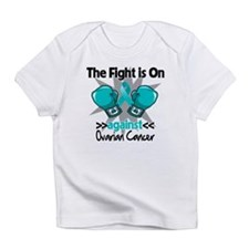 Fight is On Ovarian Cancer Infant T-Shirt