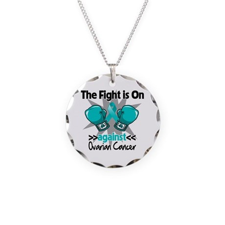 Fight is On Ovarian Cancer Necklace Circle Charm
