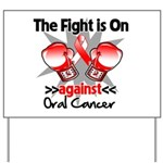 Fight is On Oral Cancer Yard Sign