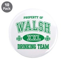 "Walsh Irish Drinking Team 3.5"" Button (10 pack)"