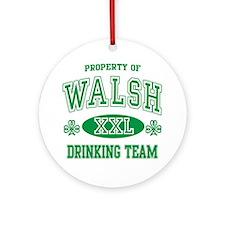 Walsh Irish Drinking Team Ornament (Round)