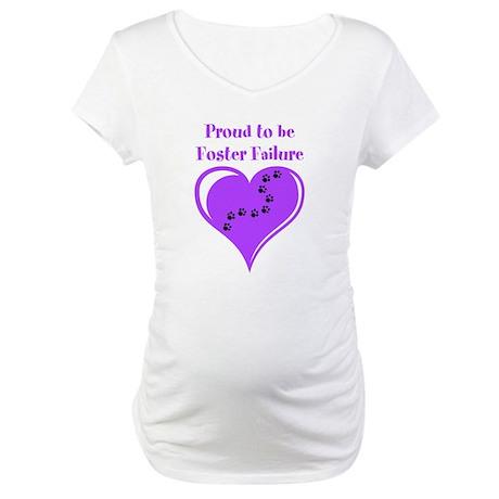 Foster Failure Maternity T-Shirt