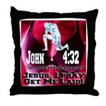 Jesus I Pray, Get Me Laid! Throw Pillow