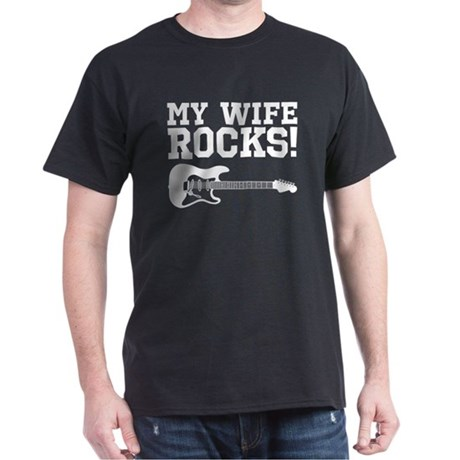 My Wife Rocks Dark T-Shirt