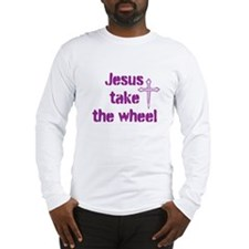 Jesus Take the Wheel Long Sleeve T-Shirt