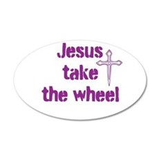 Jesus Take the Wheel 22x14 Oval Wall Peel