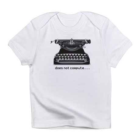 does not compute... Infant T-Shirt