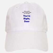 You're Right, Dear Baseball Baseball Cap