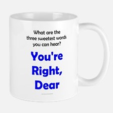 You're Right, Dear Small Small Mug