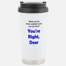 You're Right, Dear Stainless Steel Travel Mug