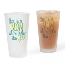 Mom Faster than You Drinking Glass