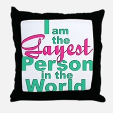 Gayest Person Throw Pillow