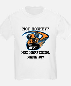 Personalized Not Hockey? Not Happening! T-Shirt