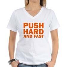 Push Hard and Fast Shirt