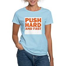 Push Hard and Fast T-Shirt