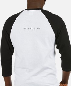 Men's Baseball Jersey~ Life is the Richness ..