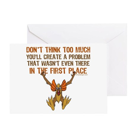 Don't think too much Greeting Card