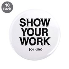 """Show Your Work 3.5"""" Button (10 pack)"""
