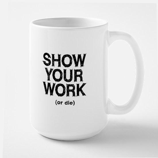 Show Your Work Large Mug