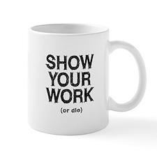Show Your Work Small Mug