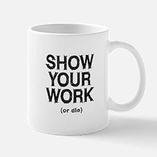 Show Your Work Small Small Mug
