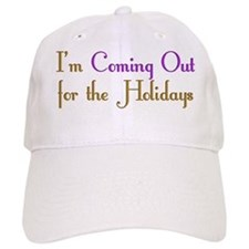 I'm Coming Out for the Holida Baseball Cap