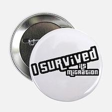 """I Survived ILS Migration 2.25"""" Button"""