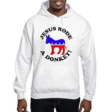 Jesus Rode a Donkey! Hoodie