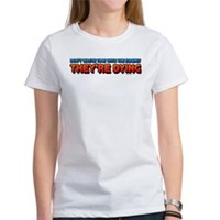 The Elderly, They're Dying Women's T-Shirt