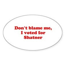 Don't blame me funny Decal