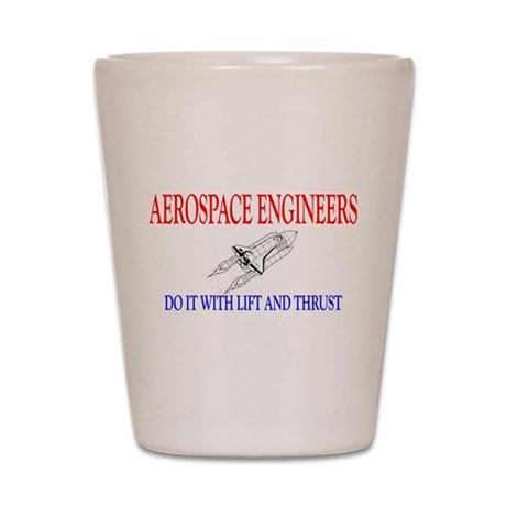 Aerospace Engineers Do It Shot Glass