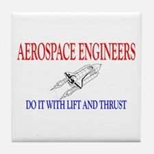Aerospace Engineers Do It Tile Coaster