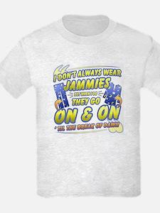 I don't always wear jammies T-Shirt