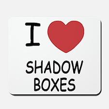 I heart shadow boxes Mousepad
