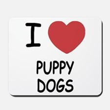I heart puppy dogs Mousepad