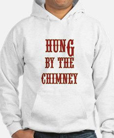 Funny adult Xmas Hung by the Chimney Hoodie