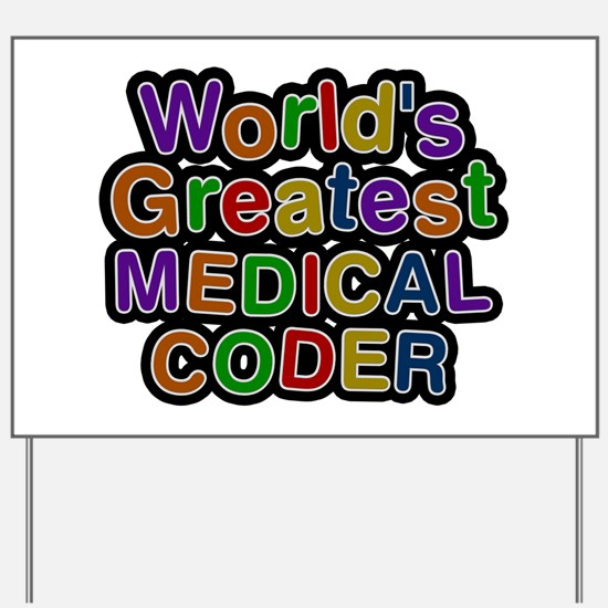 World's Greatest MEDICAL CODER Yard Sign