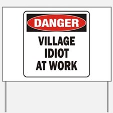 Idiot Yard Sign