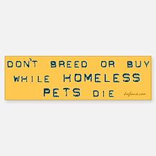 Do Not Breed or Buy Labels Bumper Bumper Bumper Sticker