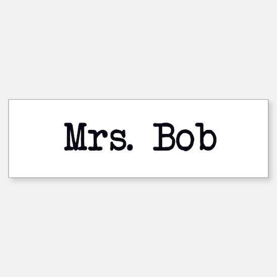 Mrs. Bob Bumper Bumper Bumper Sticker