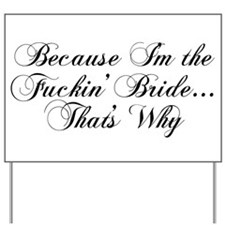 I'm the Fuckin' Bride Yard Sign