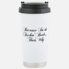 I'm the Fuckin' Bride Travel Mug