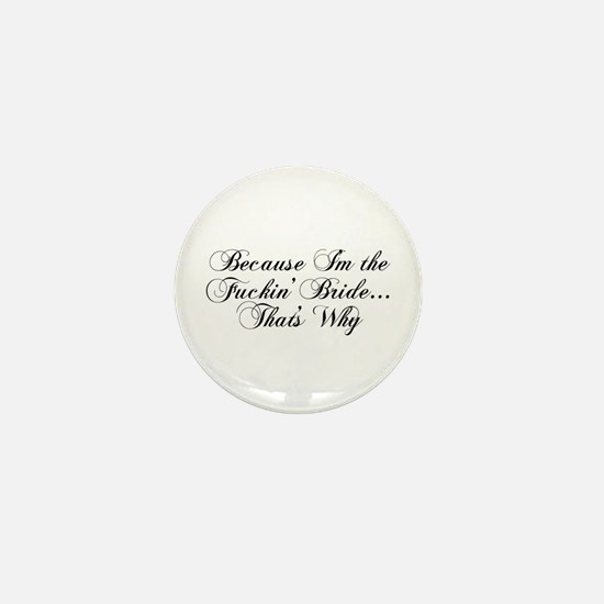 I'm the Fuckin' Bride Mini Button