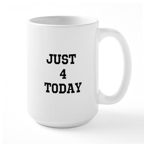 Just 4 Today Large Mug