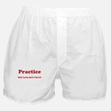 Were talking about Practice Boxer Shorts