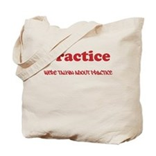 Were talking about Practice Tote Bag