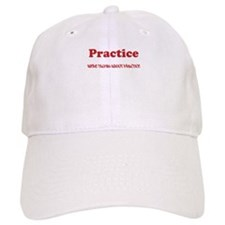Were talking about Practice Baseball Cap